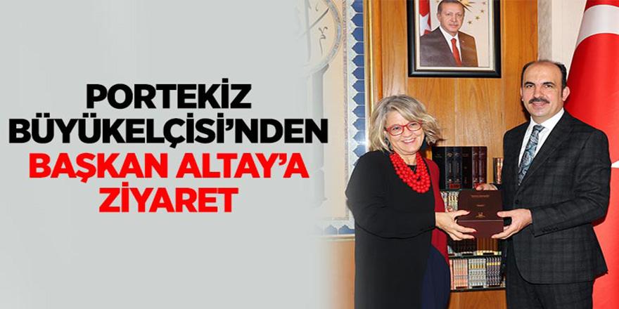 Portekiz Büyükelçisi'nden Başkan Altay'a Ziyaret