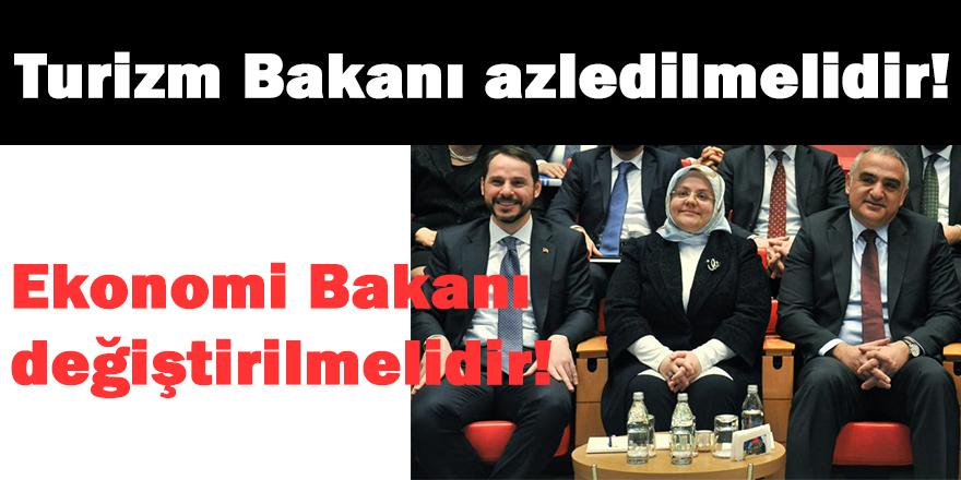 Turizm Bakanı azledilmelidir, Ekonomi Bakanı değiştirilmelidir!