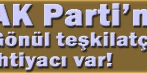 AK Parti'nin gönül teşkilatçılığına ihtiyacı var!